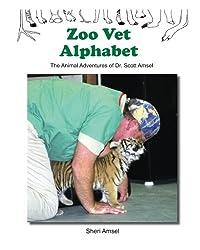 Zoo Vet Alphabet: The Animal Adventures of Dr. Scott Amsel