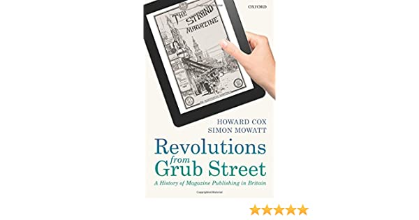 Revolutions from Grub Street: A History of Magazine Publishing in Britain: Amazon.es: Cox, Howard: Libros en idiomas extranjeros