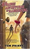 The Strange Adventures of Rangergirl, Tim Pratt, 0553383388