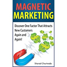 Magnetic Marketing-Discover One Factor That Attracts New Customers Again and Again!