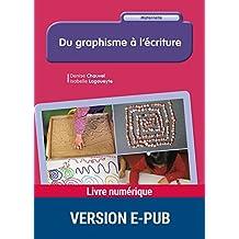 Du graphisme à l'écriture (PEDAGO PRATIQUE) (French Edition)