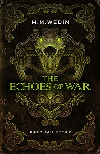 The Echoes of War (King's Fall Book 2) by [Wedin, M. M.]