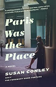 Paris Was the Place (English Edition)