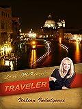 Laura McKenzie's Traveler - Italian Indulgence