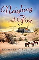 Neighing with Fire: A Mystery