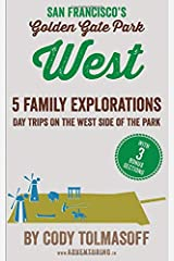 San Francisco's Golden Gate Park - West: 5 Family Explorations - day trips on the west side of the park Paperback
