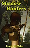 Shadow Hunters, Linda McNabb, 1475129696