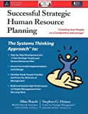 Successful Strategic Human Resource Planning, Allan Bandt and Stephen G. Haines, 0971915903