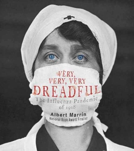 Book Cover: Very, Very, Very Dreadful: The Influenza Pandemic of 1918