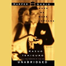When We Were Orphans Audiobook by Kazuo Ishiguro Narrated by John Lee