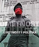 img - for Umetnost i politika : savremena estetika, filozofija, teorija umetnosti u vremenu globalne tranzicije book / textbook / text book