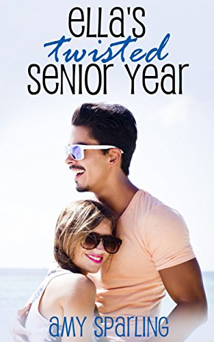 Ella's Twisted Senior Year by [Sparling, Amy]