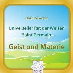 Universeller Rat der Weisen - Saint Germain: Geist und Materie
