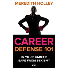 Career Defense 101: Is Your Career Safe From Sexism?