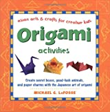 Origami Activities: Create secret boxes, good-luck animals, and paper charms with the Japanese art of origami [Origami Book, 15 Projects] (Asian Arts and Crafts For Creative Kids)