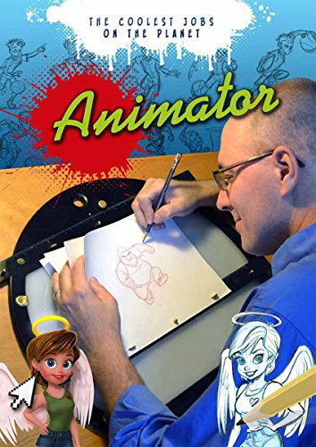 Animator: The Coolest Jobs on the Planet]()