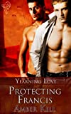 Protecting Francis (Yearning Love Book 2)