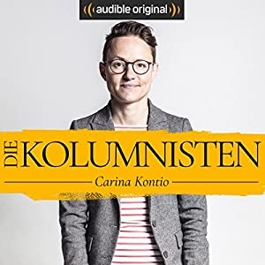 Die Kolumnisten - Carina Kontio (Original Podcast) Radio/TV