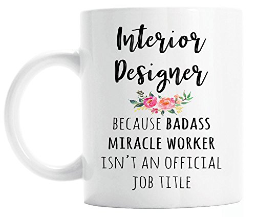 Gift for Interior Designer, Funny Interior Designer Coffee Mug, Graduation Gift