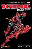 img - for Deadpool Classic Vol. 6: Vendetta (Italian Edition) book / textbook / text book
