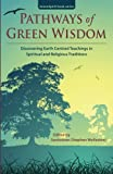 img - for Pathways of Green Wisdom: Discovering Earth Centred Teachings in Spiritual and Religious Traditions (GreenSpirit book series) book / textbook / text book