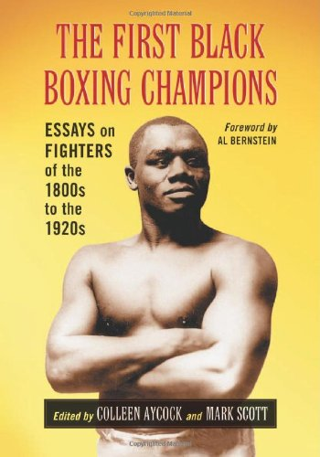 Search : The First Black Boxing Champions: Essays on Fighters of the 1800s to the 1920s