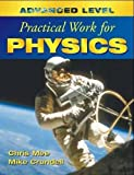 Advanced Level Practical Work for Physics (Advanced Level Practical Work Series)