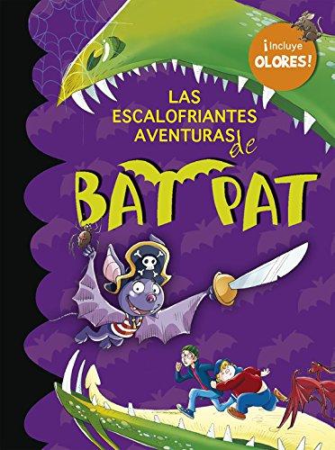 Las escalofriantes aventuras de Bat Pat (incluye pegatinas de olo res) (Bat Pat. Olores)