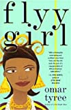 Front cover for the book Flyy Girl by Omar Tyree