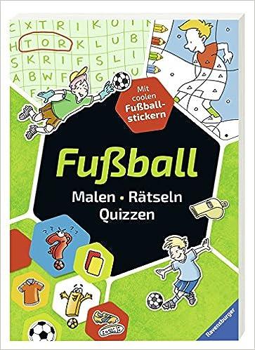 Fussball Malen Ratseln Quizzen 9783473556731 Amazon