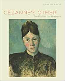 Cézanne's Other: The Portraits of Hortense 1st /1st