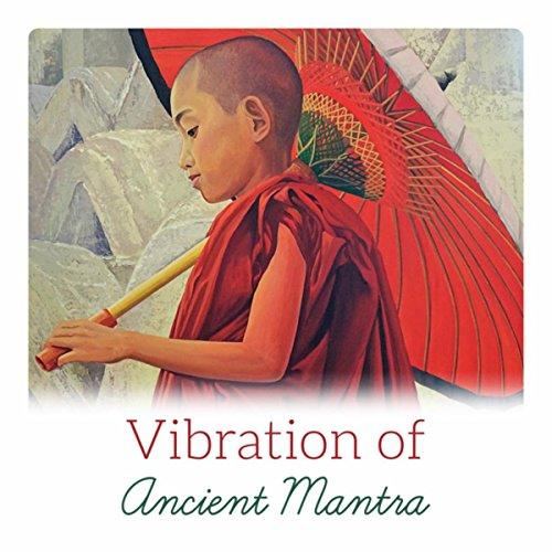 Vibration of Ancient Mantra (Medicine for Soul, Meditation Workshop, Steady Mind, Blessing for Mental ()