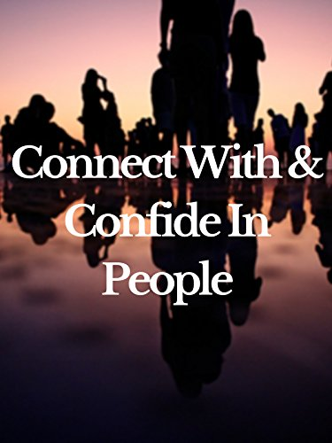 Connect With   Confide In People