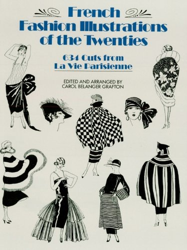 [French Fashion Illustrations of the Twenties: 634 Cuts from La Vie Parisienne (Dover Fashion and] (Costume Design Carol)