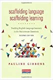 Scaffolding Language, Scaffolding Learning, Second Edition: Teaching English Language Learners in the Mainstream Classroom