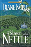 img - for The Blossom and the Nettle (California Chronicles #2) by Diane Noble (2000-07-18) book / textbook / text book