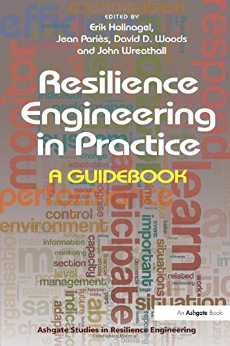 Resilience Engineering in Practice: A Guidebook (Ashgate Studies in Resilience Engineering)