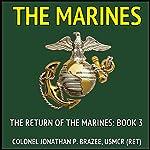 The Marines: The Return of the Marines, Book 3   Jonathan Brazee