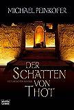 Der Schatten von Thot: Historischer Roman (Allgemeine Reihe. Bastei Lübbe Taschenbücher)
