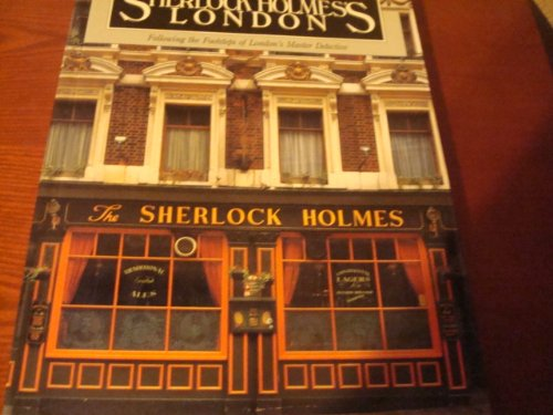 Sherlock Holmes's London Following the Footsteps of London's Master Detective