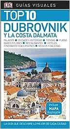 Guía Visual Top 10 Dubrovnik y la costa dálmata: La guía que descubre lo mejor de cada ciudad (Guías Top10)