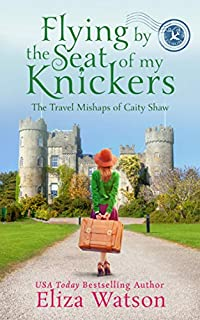 Flying By The Seat Of My Knickers by Eliza Watson ebook deal