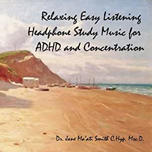 Relaxing Easy Listening Headphone Study Music for ADHD and Concentration
