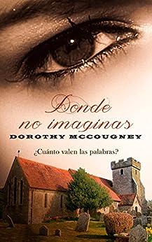 Donde no imaginas (Durham nº 2) (Spanish Edition) by [McCougney, Dorothy]