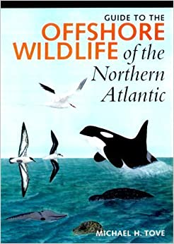 Book Guide to the Offshore Wildlife of the Northern Atlantic (Corrie Herring Hooks Series) by Michael H. Tove (2001-03-01)