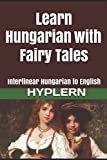 Learn Hungarian with Fairy Tales%3A Inte