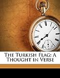 The Turkish Flag, Brinsley Norton, 1149692871