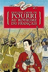 QUELQUE CHOSE DE POURRI AU ROYAUME DU FRANCAIS