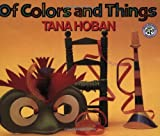 Of Colors and Things, Tana Hoban, 0688045855