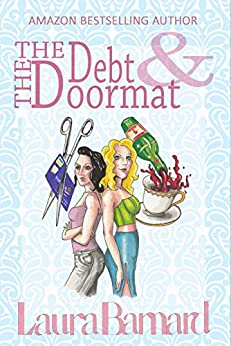 The Debt & the Doormat by [Barnard, Laura]
